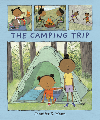 The Camping Trip by Jennifer K. Mann