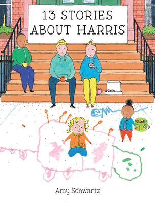13 Stories about Harris by Amy Schwartz
