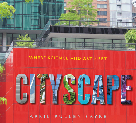 Cityscape Where Science and Art Meet by April Pulley Sayre