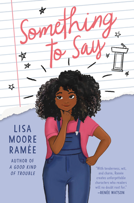 Something to Say by Lisa Moore Ramée