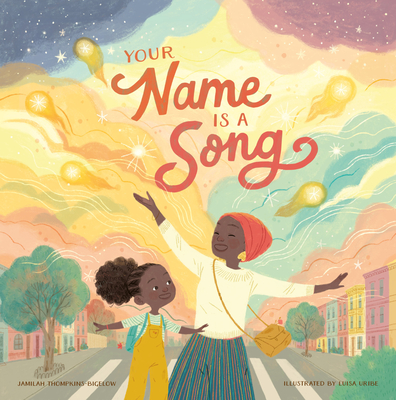 Your Name Is a Song by Jamilah Thompkins-Bigelow