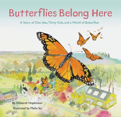 Butterflies Belong Here by Deborah Hopkinson