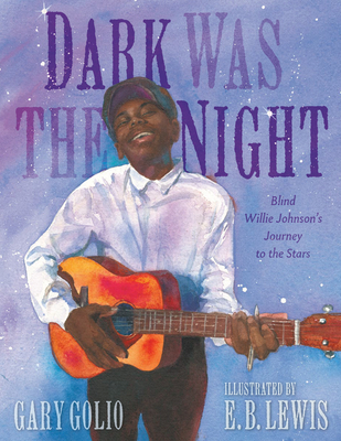 Dark Was the Night by Gary Golio