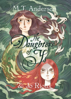 Daughters of Ys by M. T. Anderson