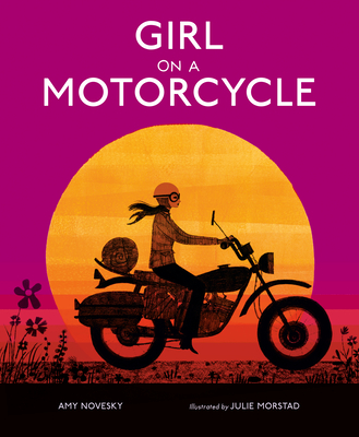 Girl on a Motorcycle by Amy Novesky
