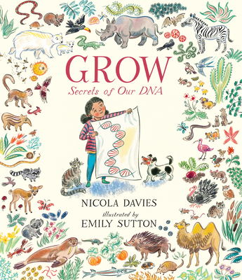 Grow Secrets of Our DNA by Nicola Davies
