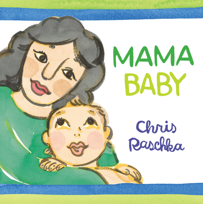 Mama Baby by Chris Raschka