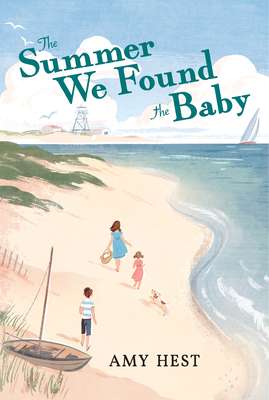 Summer We Found the Baby by Amy Hest