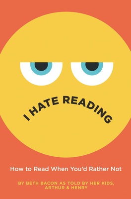 I Hate Reading by Beth Bacon